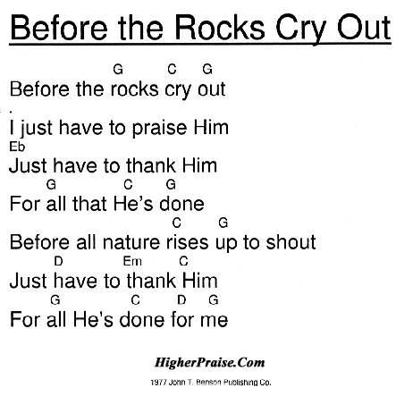 Before the Rocks Cry Out Chords by John T Benson Pub. @ HigherPraise.com