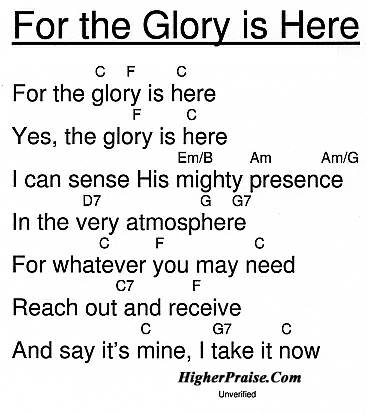 For The Glory Is Here Chords by Unlisted @ HigherPraise.com