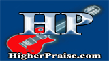Higher Praise - Lyrics Chords Tabs -  Praise nad Worship Music And Christian Songs