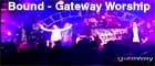 Bound - Gateway Worship