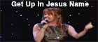 Get Up In Jesus Name - Lynn Logan