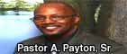 Click For Pastor A Payton Sr Sermon