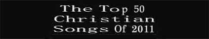 Click For Top 50 Christian Songs in 2011