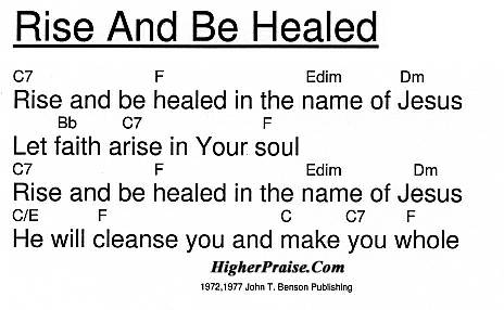 Rise And Be Healed Chords by John T Benson @ HigherPraise.com